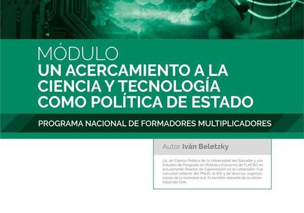 """Tapa del modulo """"Un acercamiento a la Ciencia y Tecnología como política de Estado"""" - Iván Beletzky"""