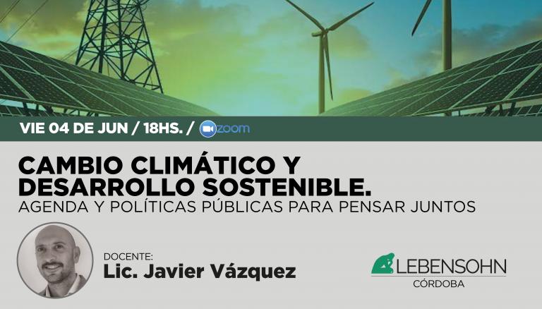 Cambio climático y desarrollo sostenible. Agenda y políticas públicas para pensar juntos